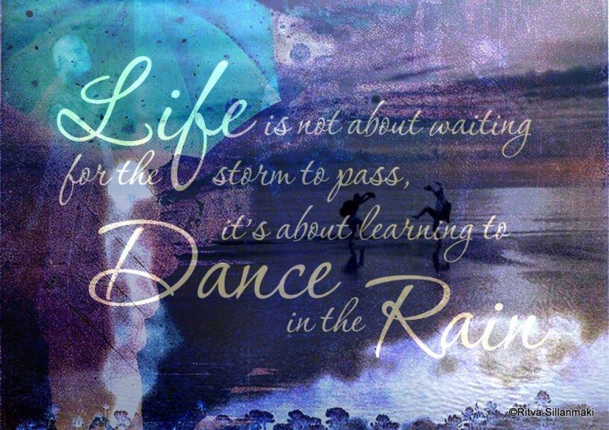 Quote - dance in the rain
